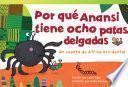 Por qué Anansi tiene ocho patas delgadas: Un cuento de África occ... Guided Reading 6-Pack