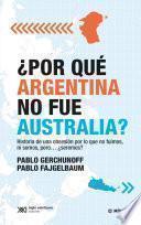 ¿Por qué Argentina no fue Australia?