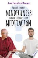 ¿Por qué decimos Mindfulness cuando queremos decir Meditación?