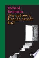 ¿Por qué leer a Hannah Arendt hoy?