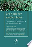 ¿Por qué ser médico hoy?/ Why be a doctor today?