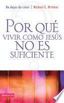 Por qué vivir como Jesús no es suficiente