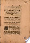Por Valeriano Spinòs, labrador de la villa de Benifallet, obispado de Tortosa, en nombre el padre y legitimo administrador de su hijo Miguel, con Francisco Spinòs, tambien labrador de la misma villa, en el mismo nombre de su hijo Domingo, en la Real Sala del Nob. Señor Don Manuel de Toledo