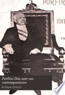 Porfirio Díaz ante sus contemporáneos