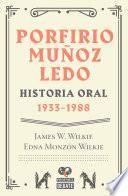 Porfirio Muñoz Ledo. Historia oral: 1933-1988