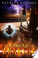 Portadores de Arantha: Libro 2 - Reinas