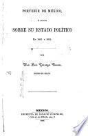 Porvenir de México ó Juicio sobre su estado político en 1821 y 1851