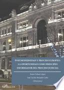 Postmodernidad y proceso europeo: la oportunidad como principio informador del proceso judicial.