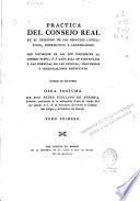 Práctica del Consejo Real en el despacho de los negocios consultivos, instructivos y contenciosos