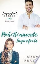 Prácticamente Imperfecta