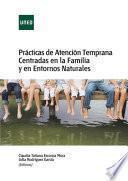 PRÁCTICAS DE ATENCIÓN TEMPRANA CENTRADAS EN LA FAMILIA Y EN ENTORNOS NATURALES