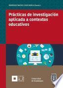 Prácticas de investigación aplicada a contextos educativos