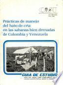 Practicas de Manejo Delhato de Cria en Las Sabanas Bien Drenadas de Colombia Y Venezuela