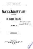 Practicas parlamentarias: La inmunidad parlamentaria. La eleccion de mesa y sus atribuciones. El periodo de sesiones