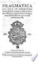 Pragmatica en que su Magestad manda prohibir el trato, y comercio de todos sus Reynos, ... con los de Inglaterra, ... y otras casas contenidas en ella. [8 April, 1656.]