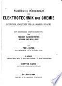 Praktisches Wörterbuch der elektrotechnik und chemie in deutscher