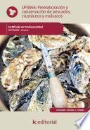 Preelaboración y conservación de pescados, crustáceos y moluscos. HOTR0408