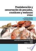 Preelaboración y conservación de pescados, crustáceos y moluscos