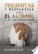 Preguntas y respuestas sobre el alcohol y el alcoholismo