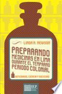 Preparando medicinas en Lima durante el temprano periodo colonial