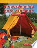 Preparémonos para acampar (Getting Ready to Camp) (Spanish Version)