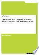 Presentación de la ciudad de Barcelona a través de la novela Nada de Carmen laforet
