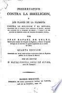 Preservativo contra la irreligion, o, Los planes de la filosofía contra la religion y el estado---