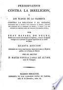 Preservativo contra la irreligion, ó, Los planes de la filosofía contra la religion y el estado