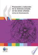 Prevención y reducción de la violencia armada en las zonas urbanas Notas de programación