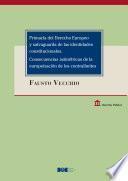 Primacía del Derecho Europeo y salvaguarda de las identidades constitucionales.