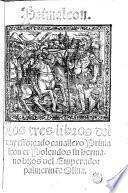 Primaleon, Los tres libros del muy esforçado cauallero Primaleon et Polendos su hermano hijos del emperador Palmerin de Oliua
