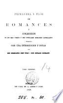 Primavera y flor de romances, ó coleccion de los mas viejos y mas populares romances castellanos, publ. con una intr. y notas por F.J. Wolf y C. Hofmann