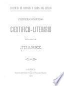 Primer concurso cientifico-literario en honor de Juarez