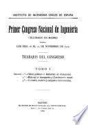Primer Congreso nacional de ingenieria celebrado en Madrid durante los dias 16 al 25 de noviembre de 1919. Trabajos del congreso