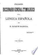 Primer diccionario general etimologico de la lengua espanola