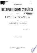 Primer diccionario general etimológico de la lengua española