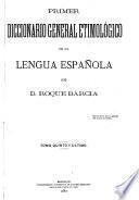 Primer diccionario general etimológico de la lengua española: T-Z