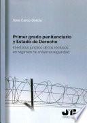 Primer grado penitenciario y Estado de Derecho