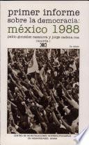 Primer informe sobre la democracia, México 1988