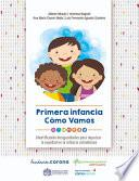 Primera infancia cómo vamos : identificando desigualdades para impulsar la equidad en la infancia Colombiana