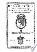 Primera parte de la historia de D. Felippe el IIII. Rey de las Espanas Por Don Gonçalo de Cespedes, y Meneses