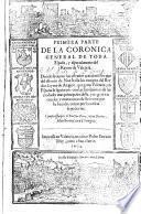 Primera [-- segunda] parte de la Coronica general de toda España y especialmente del Reyno de Valencia ...