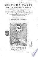 Primera -segunda! parte de la hagiographia y vidas de los santos del Nueuo Testamento, compuesta por ... Iuan Basilio Sanctoro!