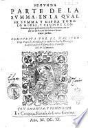 Primera [-segunda] parte de la summa, ... Compuesta por el maestro fray Pedro de Ledesma, de la Orden de Sancto Domingo, ..