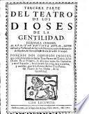 Primera (Segunda) parte del Teatro de los dioses de la gentilidad. Autor ... Baltasar de Vitoria ... Corregido aora nuevamente. (Tercera parte ... Escrivíala ... Iuan Bautista Aguilar.).