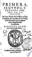 PRIMERA, SEGVNDA, Y TERCERA PARTES DE LA ARAVCANA