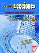 Primeras Lecciones: Guitarra Para Principiantes: Aprendiendo Aordes / Tocando Canciones