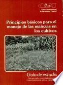 Principios Basicos Para El Manejo de Las Malezas en Los Cultivos