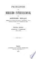 Principios de derecho internacional ... Tercera edición, aumentada y corregida por el autor