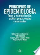 Principios de Epidemiología: Tasas y estandarización, análisis poblacionales y muestrales
